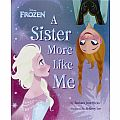 FROZEN: A Sister More Like Me by Barbara Jean Hicks